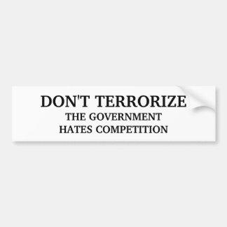 Don't Terrorize Bumper Sticker