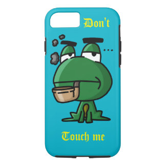 Don't Touch me iPhone 7 Case