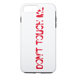 DON'T TOUCH ME iPhone 7 PLUS CASE