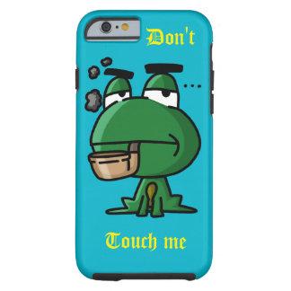 Don't Touch me Tough iPhone 6 Case