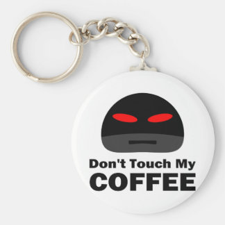 Don't Touch My Coffee Basic Round Button Key Ring