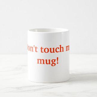 Don't touch my mug! basic white mug
