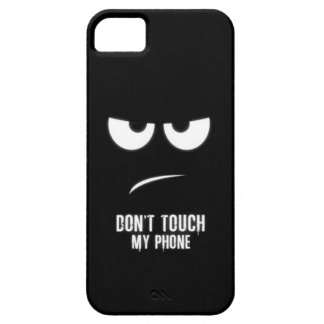 Dont touch my phone phone case