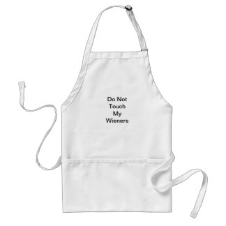 Don't touch my wieners standard apron
