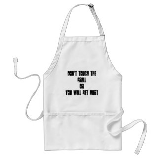 DON'T TOUCH THE GRILLorYOU WILL GET HURT Standard Apron
