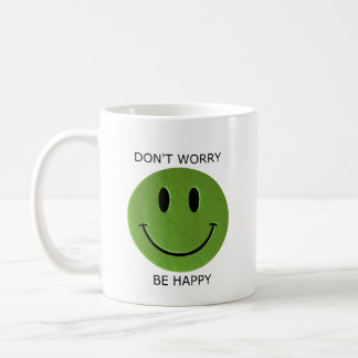 Don't Worry, Be Happy Coffee Mug