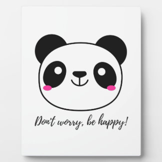 Don't Worry, Be Happy! Slogan Plaque