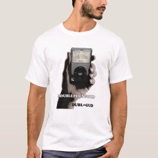 doubleplusgood T-Shirt