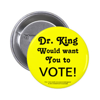 Dr. King Would Want You To VOTE! 6 Cm Round Badge
