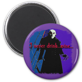 Dracula I Never Drink ... Wine Magnet