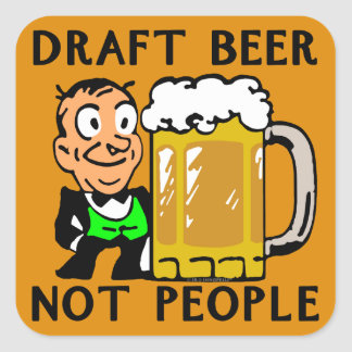 Draft Beer, Not People Square Sticker