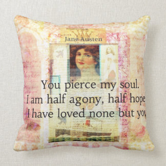 Dramatic and Romantic JANE AUSTEN  love quote Pillow