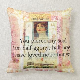 Dramatic and Romantic JANE AUSTEN  love quote Pillow