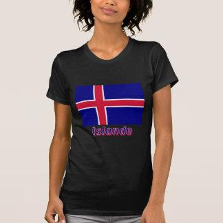 Drapeau Islande avec le nom en français Tshirts