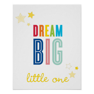DREAM BIG LITTLE ONE typography bright colours Poster