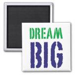 Dream Big....Motivational Magnet