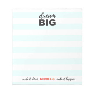 Dream big, write it down, make it happen, custom notepads