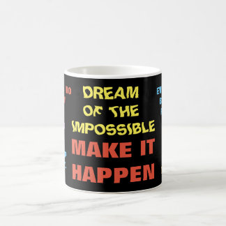 Dream of the impossible - Quote Mug