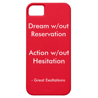 Dream without Reservation - Great Exaltations iPhone 5 Cases