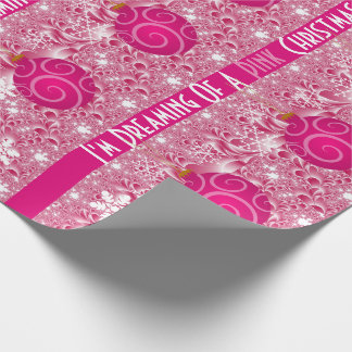 """""""Dreaming Of A Pink Christmas"""" Girlie Christmas Wrapping Paper"""