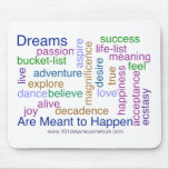 Dreams Are Meant to Happen (bright) Mouse Pads