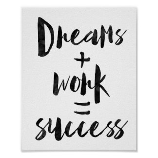 Dreams + Work = Success Poster