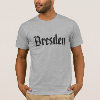 Dresden saying shirt
