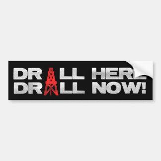 Drill Here - Drill Now Bumper Stickers