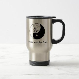 Drink, and be Zen! Mug