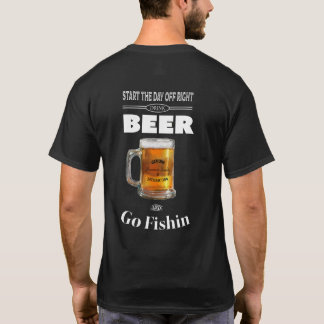 Drink Beer and Go Fishin T-Shirt