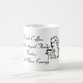 Drink Coffee and Do Stupid Things - Coffee Mug
