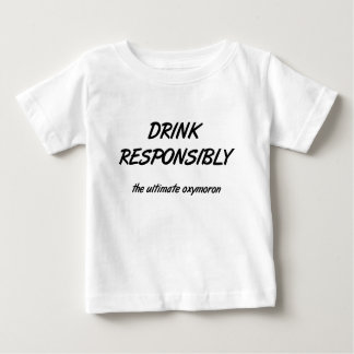 drink responsibly baby T-Shirt