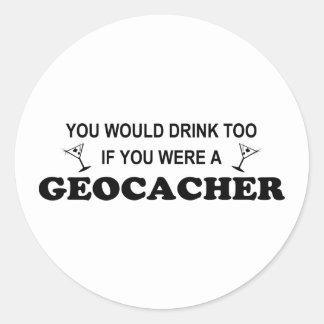 Drink Too - Geocacher Classic Round Sticker