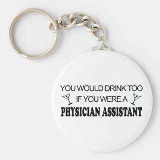 Drink Too - Physician Assistant Key Ring