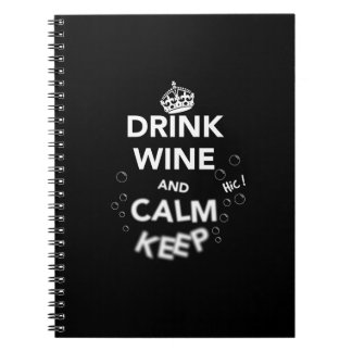 Drink Wine and Calm Keep (White) Notebooks
