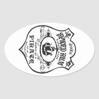 Drinkin Spiced Rum Makes You A Pirate Oval Sticker