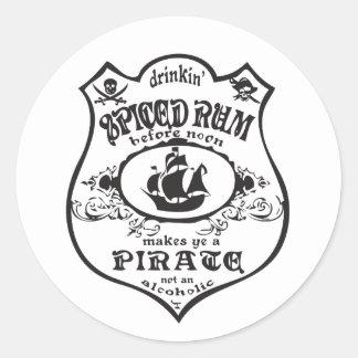 Drinkin Spiced Rum Makes You A Pirate Round Sticker