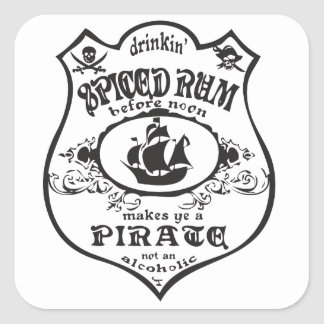 Drinkin Spiced Rum Makes You A Pirate Square Sticker
