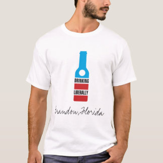 Drinking Liberally, Brandon, Florida T-Shirt