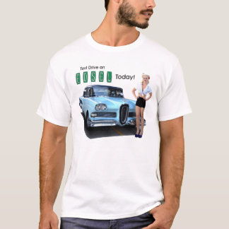 Drive an Edsel Today T-Shirt