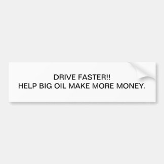 DRIVE FASTER!! CAR BUMPER STICKER