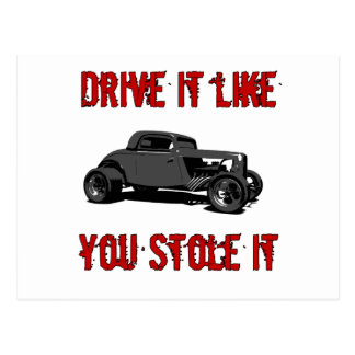 Drive it like you stole it - hot rod postcard
