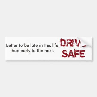 Drive Safe Bumper Sticker Car Bumper Sticker