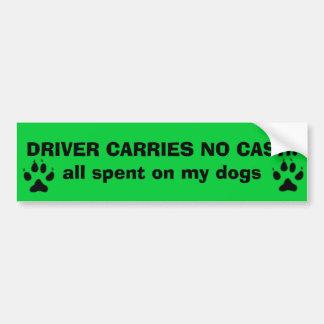 DRIVER CARRIES NO CASH:... CAR BUMPER STICKER