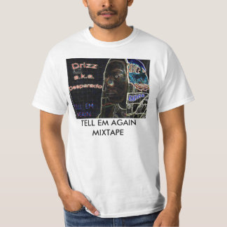 drizzALBUM, TELL EM AGAIN                MIXTAPE Shirts