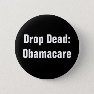 Drop Dead: Obamacare 6 Cm Round Badge
