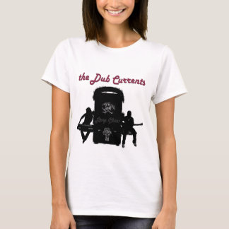 Dub Currents Baby Doll T T-Shirt