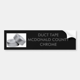 ducttape, DUCT TAPE MCDONALD COUNTY CHROME Bumper Sticker