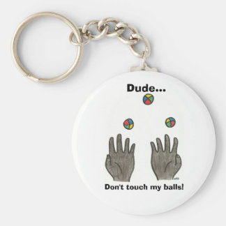 Dude... Don't touch my balls! Basic Round Button Key Ring