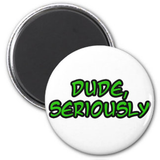 dude, seriously cool design 6 cm round magnet